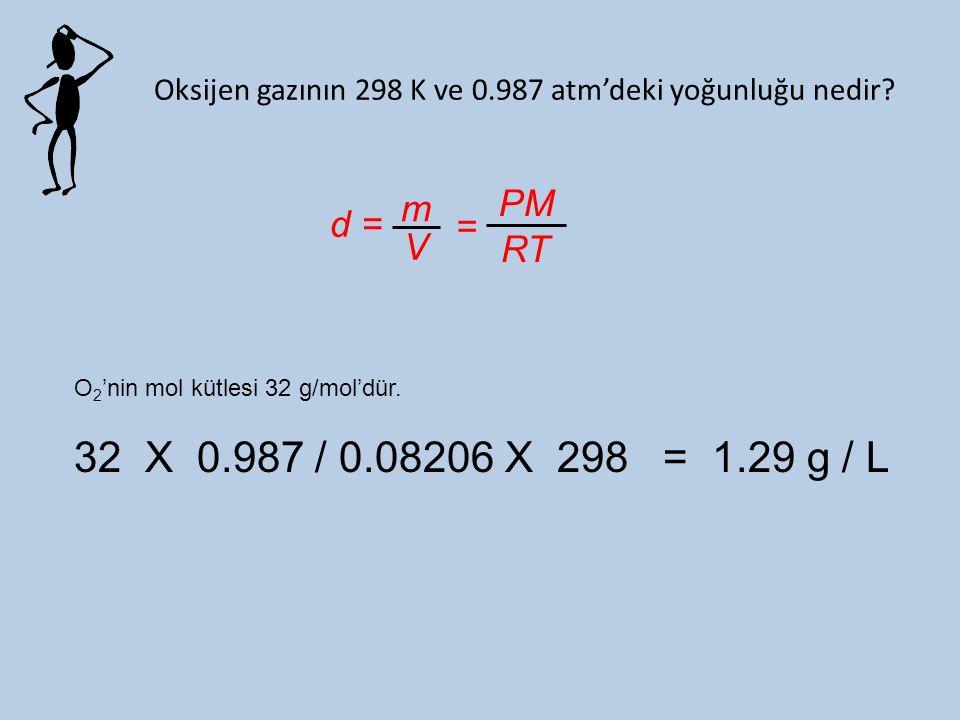Oksijen gazının 298 K ve 0.987 atm'deki yoğunluğu nedir