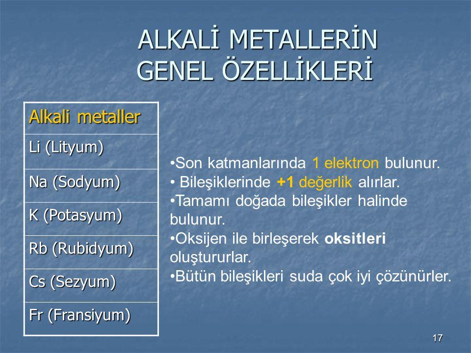 ALKALİ METALLERİN GENEL ÖZELLİKLERİ