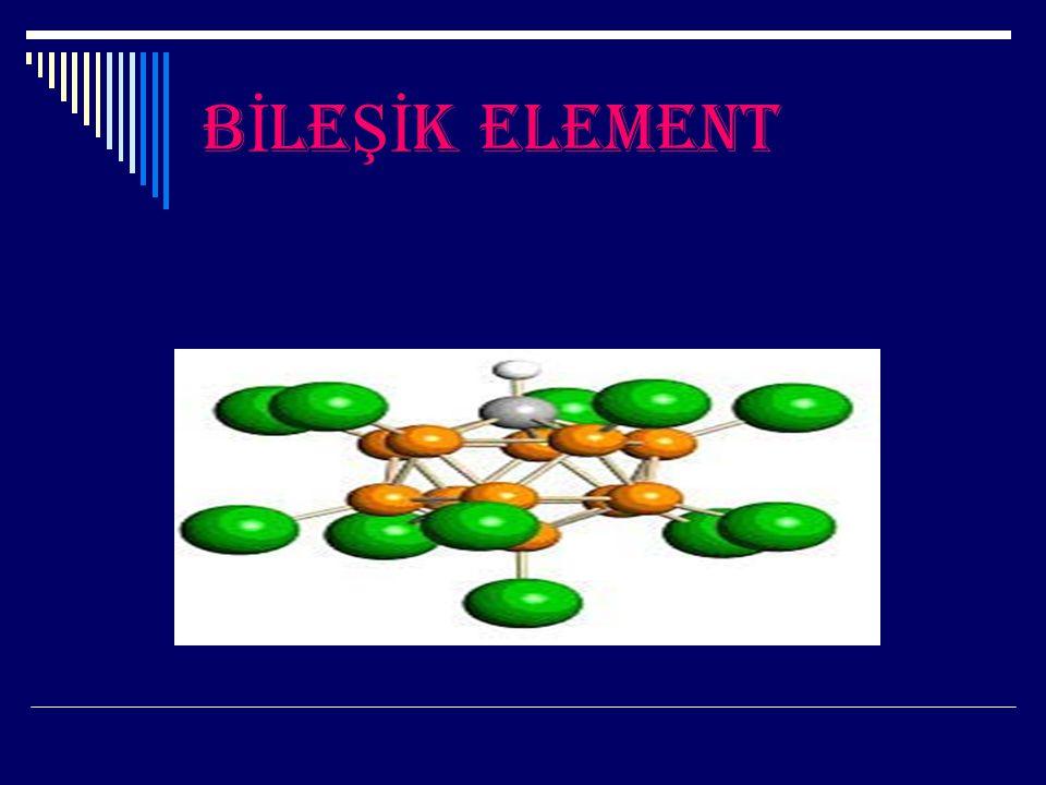 BİLEŞİK ELEMENT