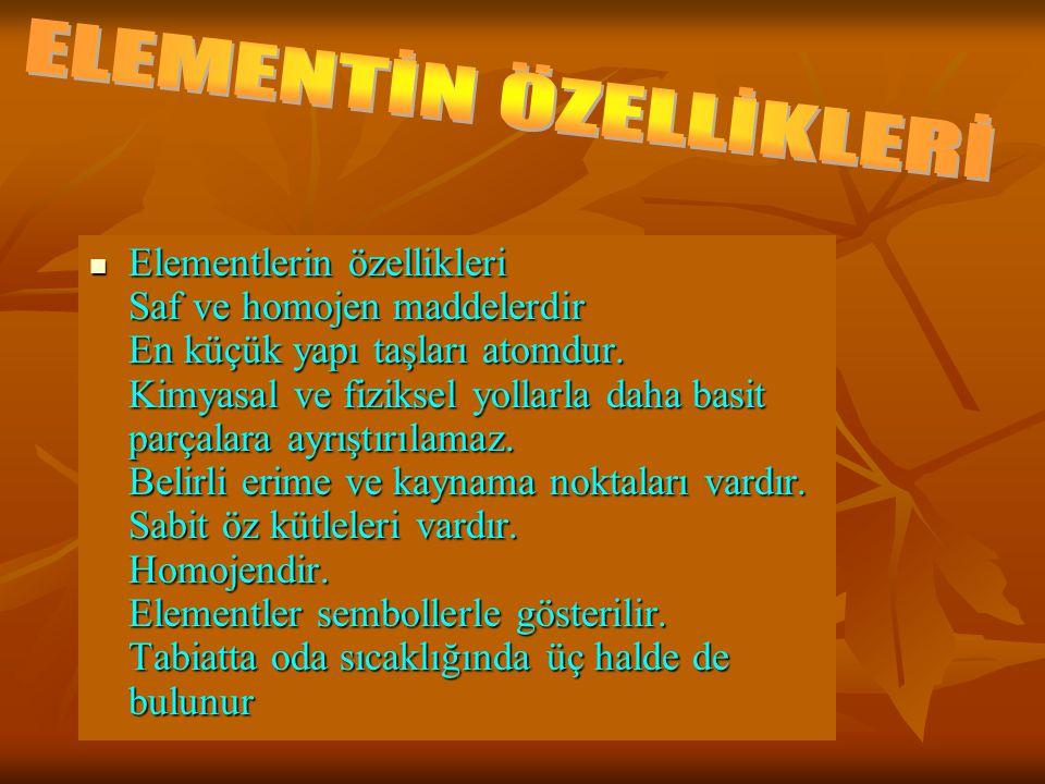 ELEMENTİN ÖZELLİKLERİ