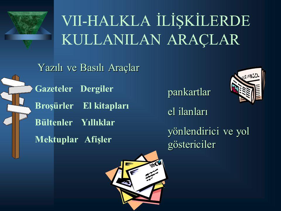 VII-HALKLA İLİŞKİLERDE KULLANILAN ARAÇLAR