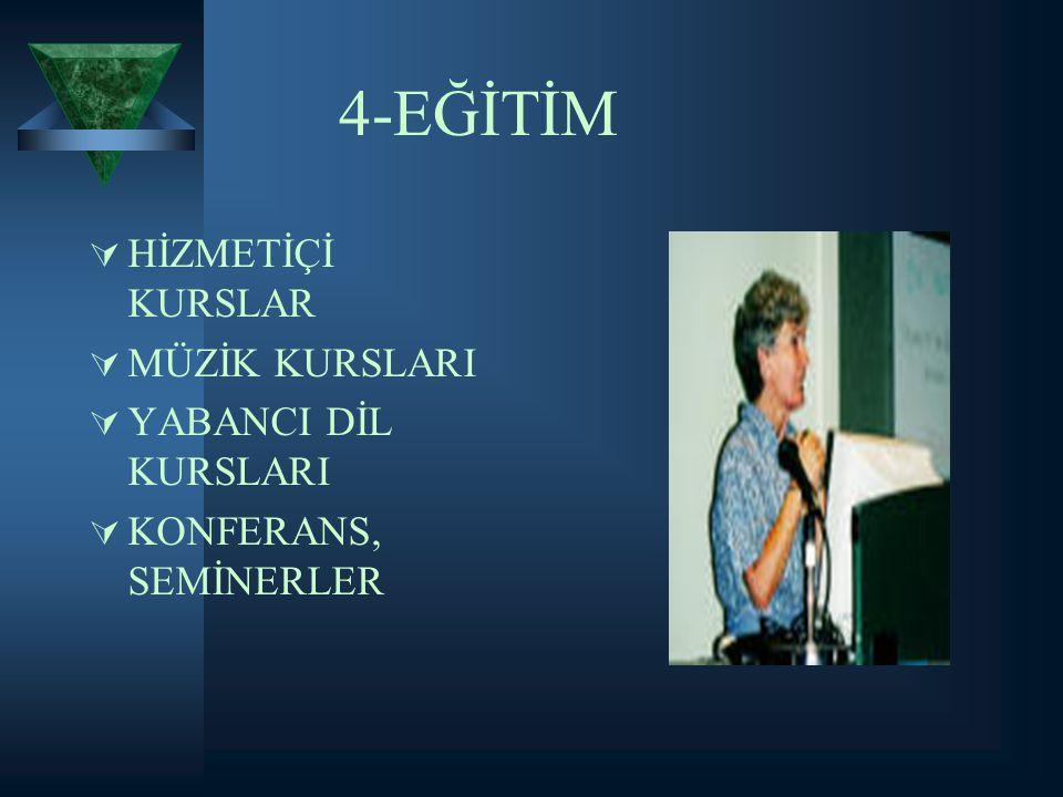 4-EĞİTİM HİZMETİÇİ KURSLAR MÜZİK KURSLARI YABANCI DİL KURSLARI