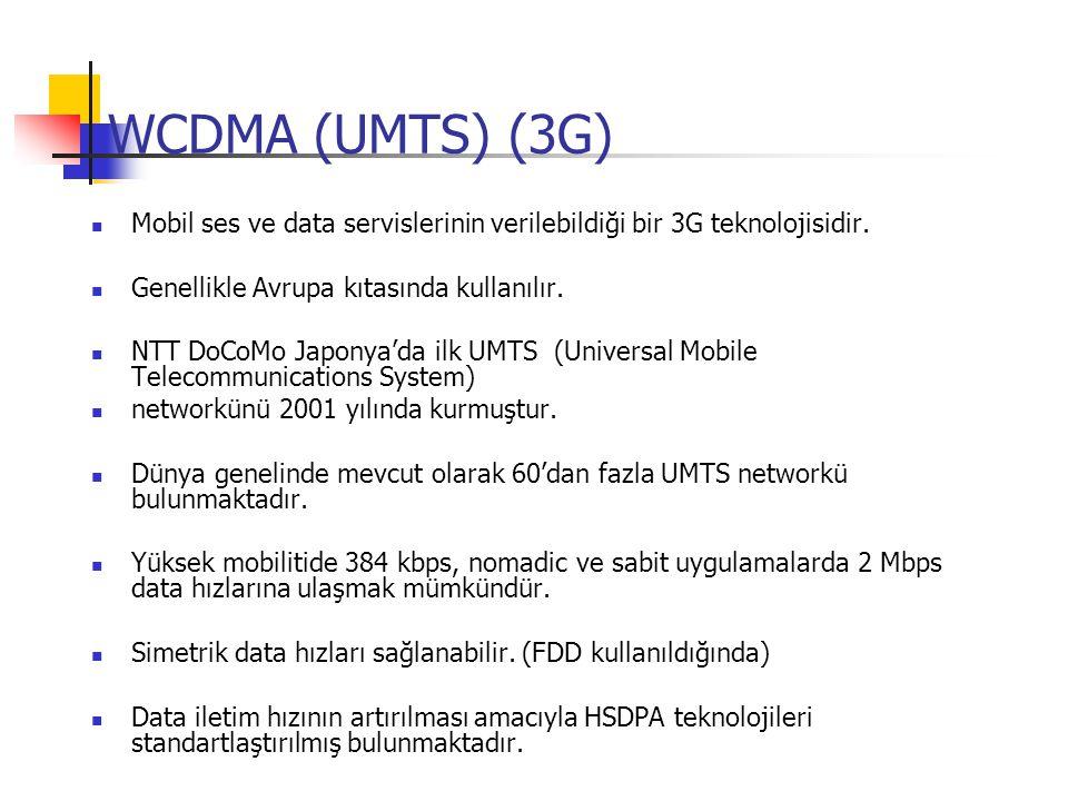 WCDMA (UMTS) (3G) Mobil ses ve data servislerinin verilebildiği bir 3G teknolojisidir. Genellikle Avrupa kıtasında kullanılır.