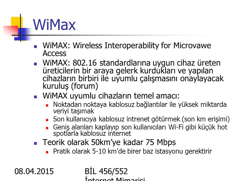 WiMax WiMAX: Wireless Interoperability for Microvawe Access