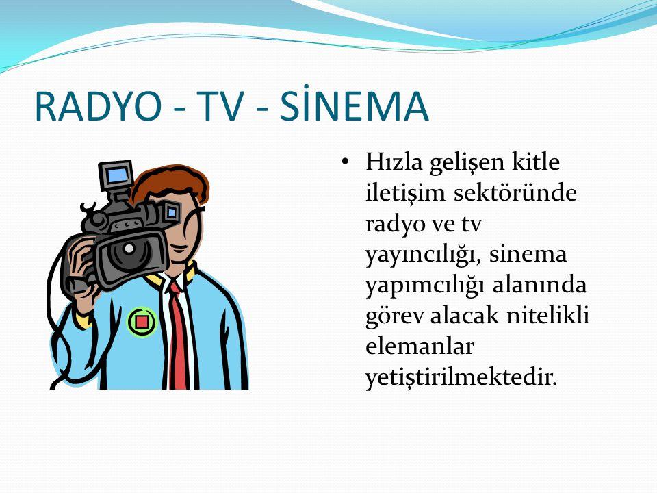 RADYO - TV - SİNEMA