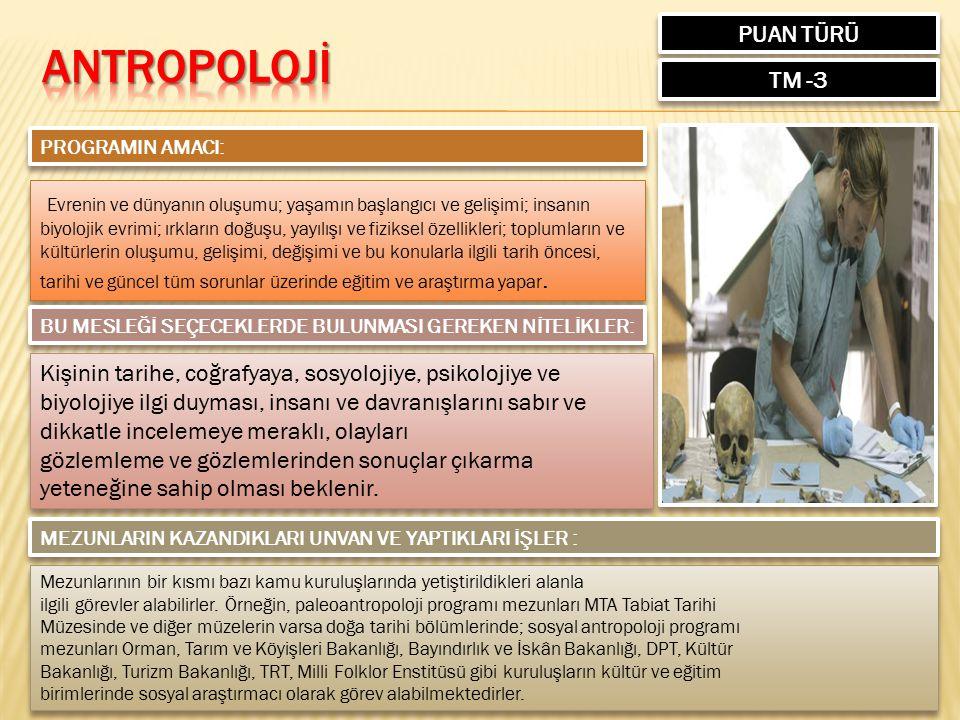 PUAN TÜRÜ ANTROPOLOJİ. TM -3. PROGRAMIN AMACI: