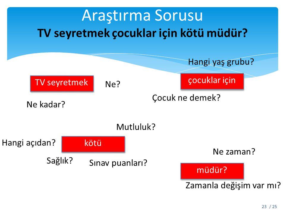 Araştırma Sorusu TV seyretmek çocuklar için kötü müdür