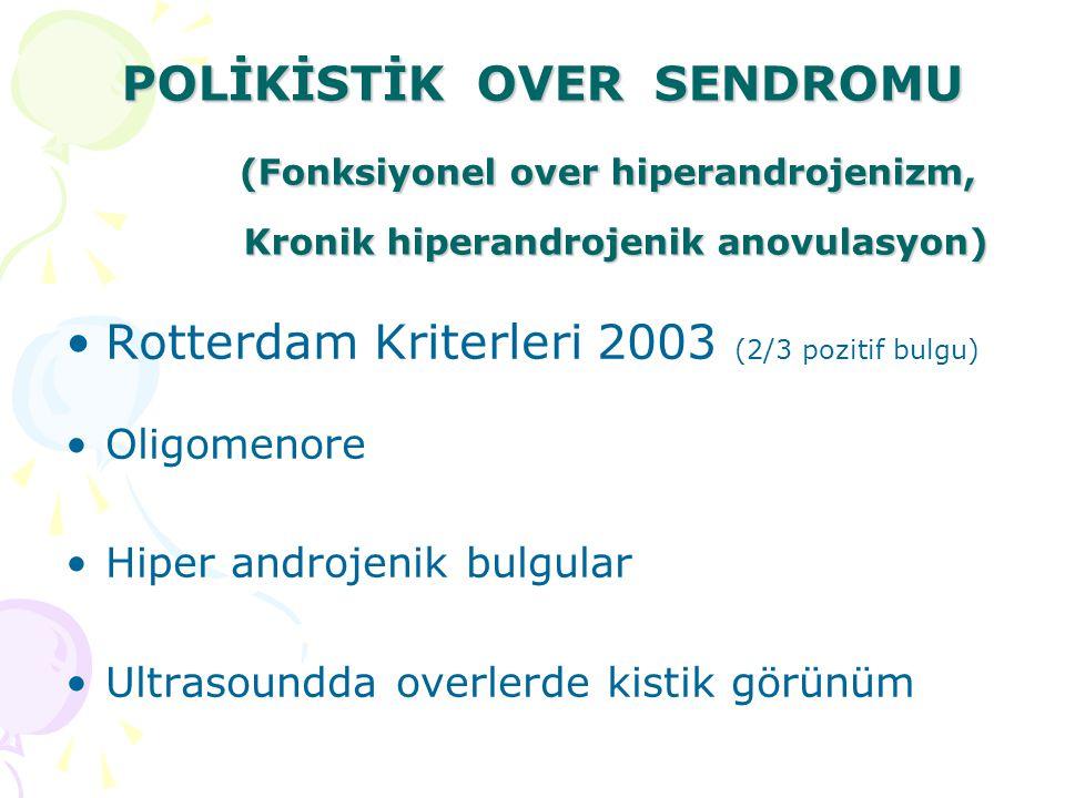 Rotterdam Kriterleri 2003 (2/3 pozitif bulgu)