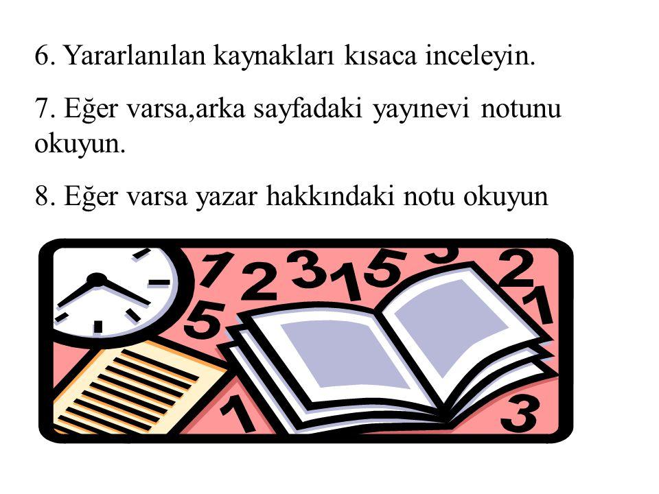 6. Yararlanılan kaynakları kısaca inceleyin.