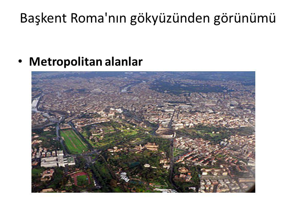 Başkent Roma nın gökyüzünden görünümü