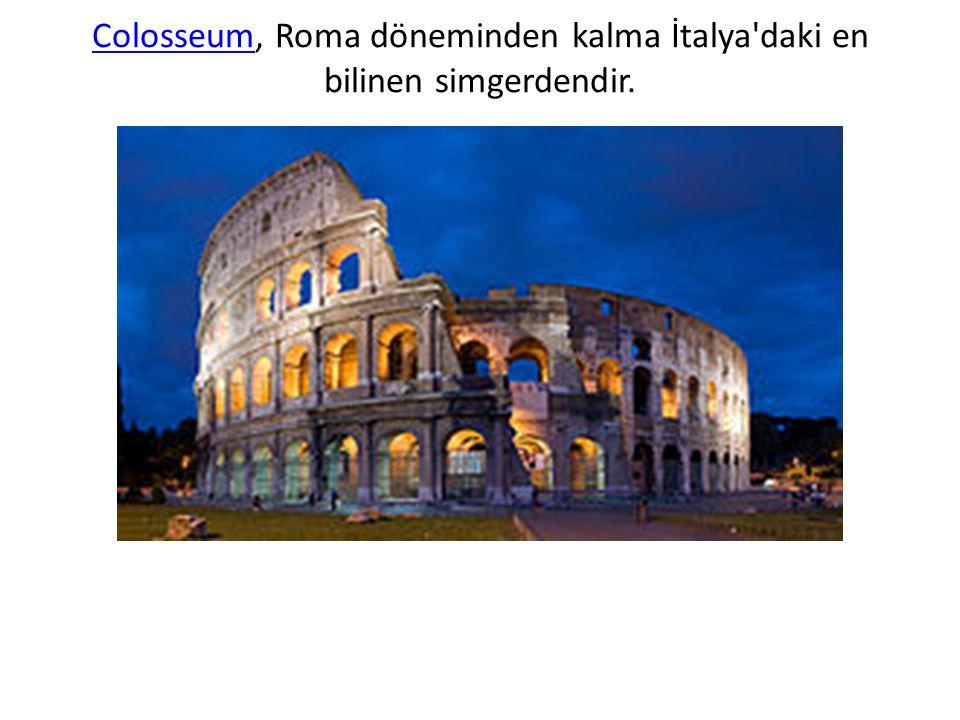 Colosseum, Roma döneminden kalma İtalya daki en bilinen simgerdendir.