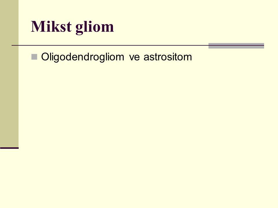 Mikst gliom Oligodendrogliom ve astrositom
