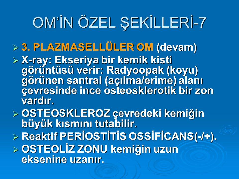 OM'İN ÖZEL ŞEKİLLERİ-7 3. PLAZMASELLÜLER OM (devam)