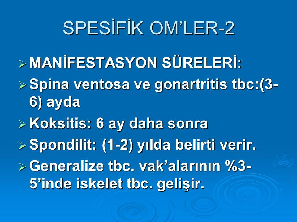 SPESİFİK OM'LER-2 MANİFESTASYON SÜRELERİ: