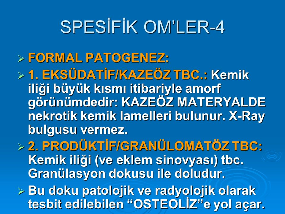 SPESİFİK OM'LER-4 FORMAL PATOGENEZ: