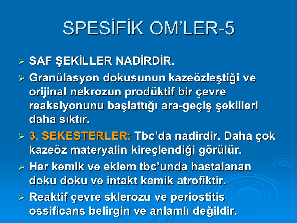 SPESİFİK OM'LER-5 SAF ŞEKİLLER NADİRDİR.