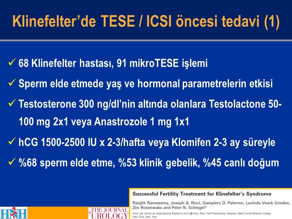 Klinefelter'de TESE / ICSI öncesi tedavi (1)