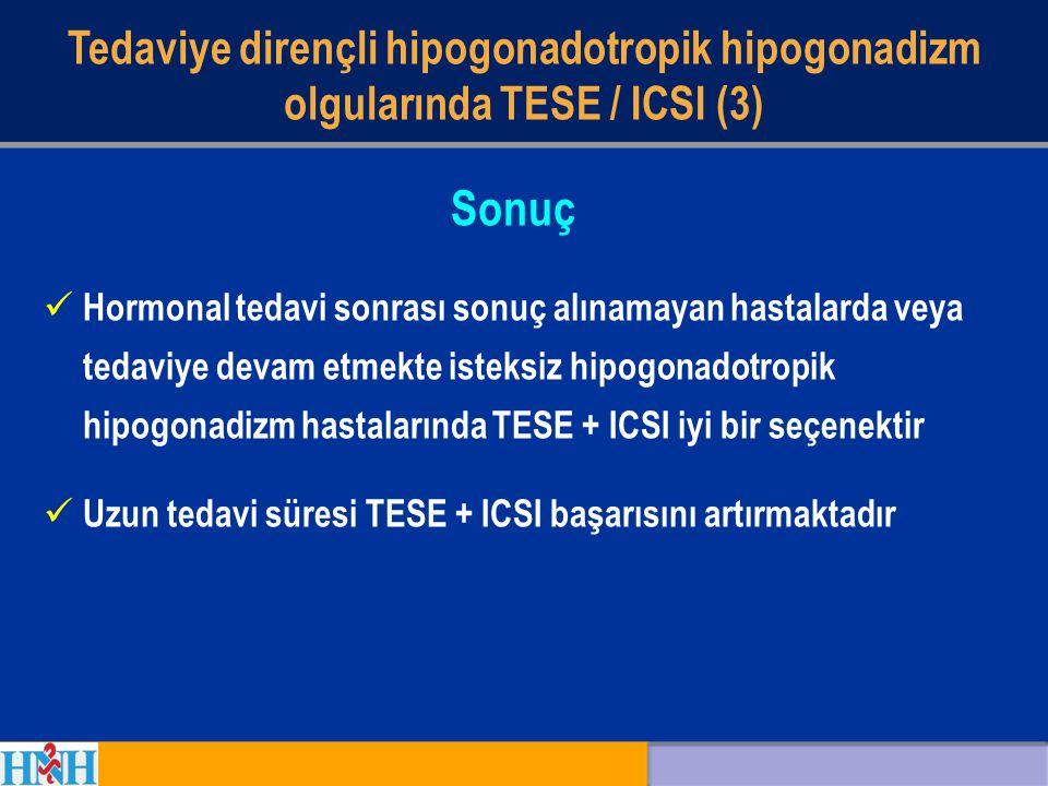 Tedaviye dirençli hipogonadotropik hipogonadizm olgularında TESE / ICSI (3)