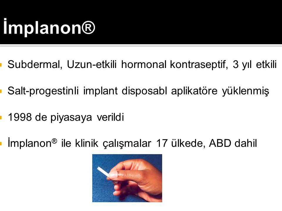 İmplanon® Subdermal, Uzun-etkili hormonal kontraseptif, 3 yıl etkili