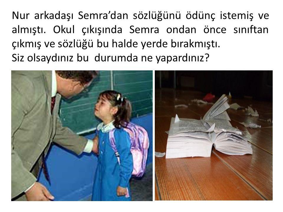 Nur arkadaşı Semra'dan sözlüğünü ödünç istemiş ve almıştı