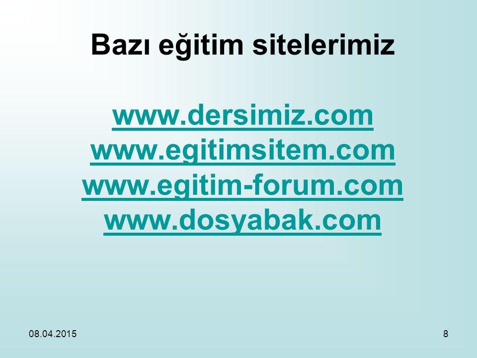 Bazı eğitim sitelerimiz www. dersimiz. com www. egitimsitem. com www