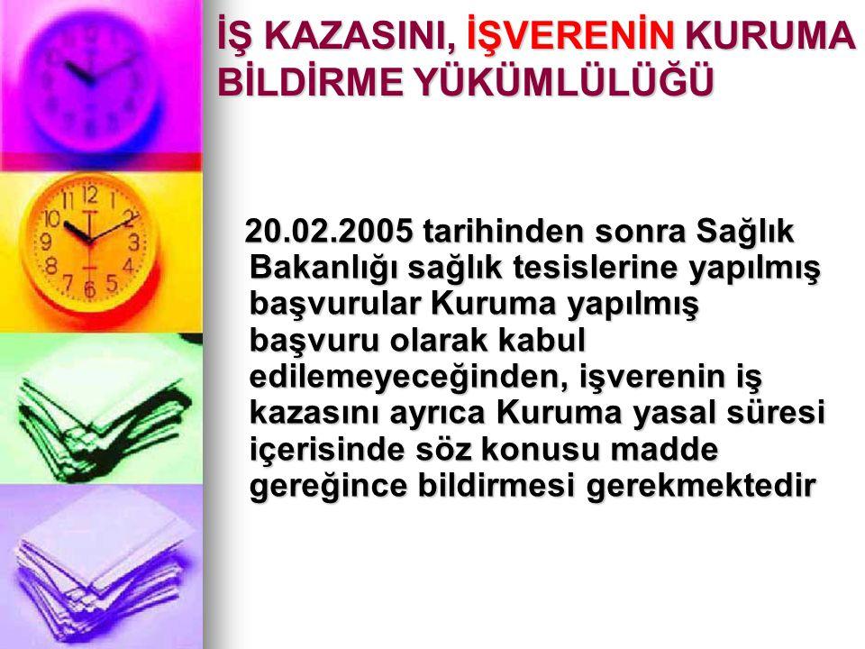 İŞ KAZASINI, İŞVERENİN KURUMA BİLDİRME YÜKÜMLÜLÜĞÜ