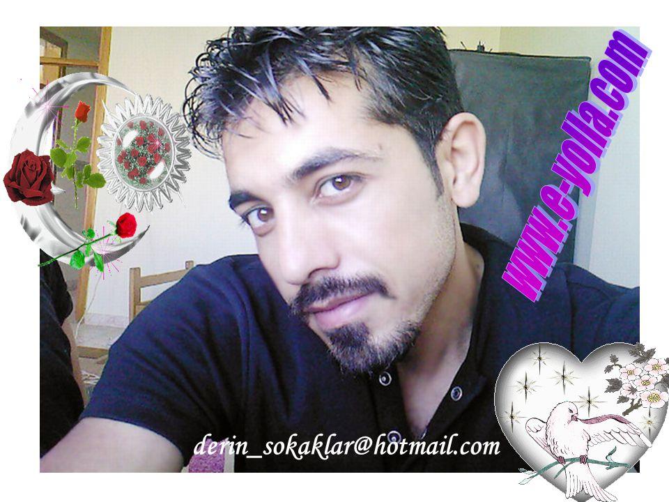 www.e-yolla.com derin_sokaklar@hotmail.com