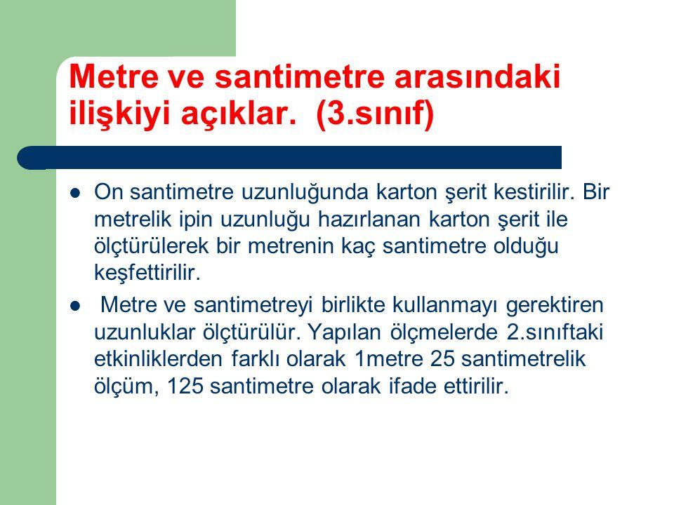 Metre ve santimetre arasındaki ilişkiyi açıklar. (3.sınıf)