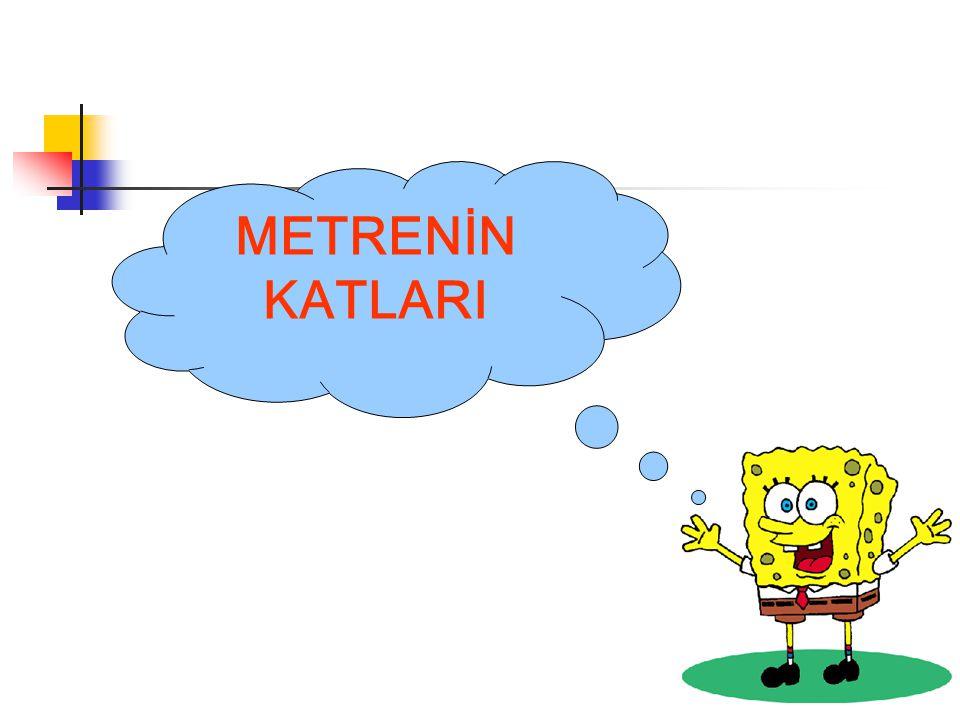 METRENİN KATLARI