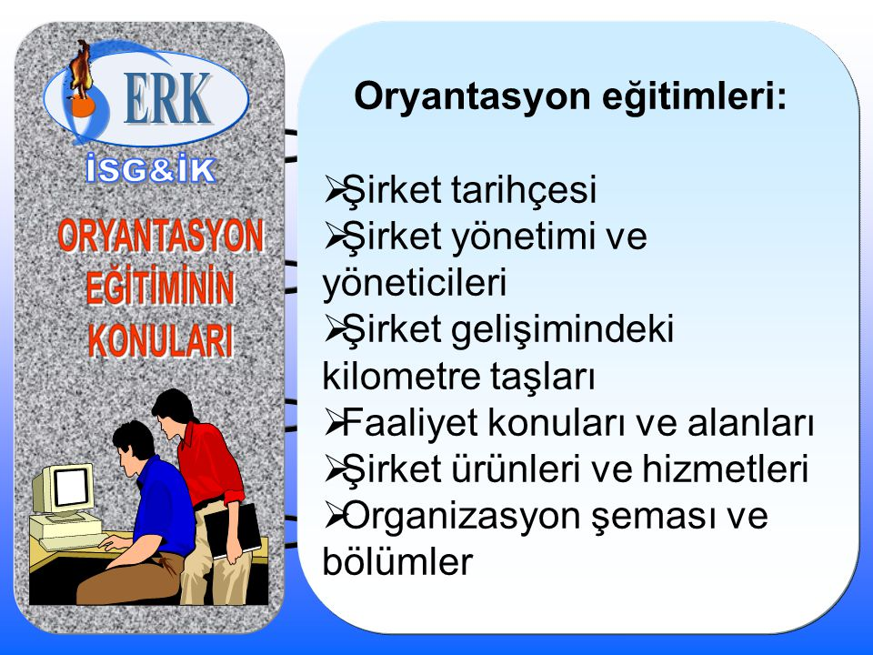 Oryantasyon eğitimleri: Şirket tarihçesi