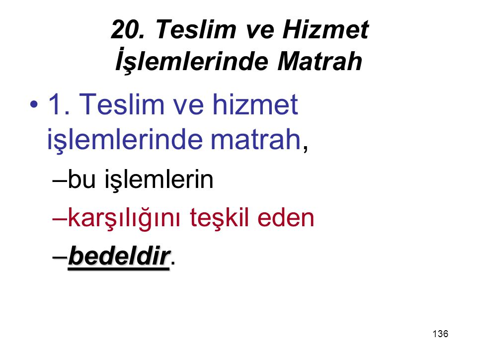 20. Teslim ve Hizmet İşlemlerinde Matrah