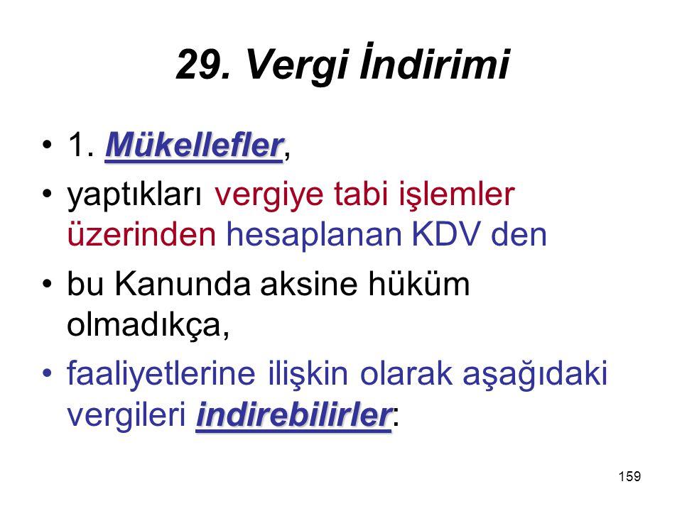 29. Vergi İndirimi 1. Mükellefler,