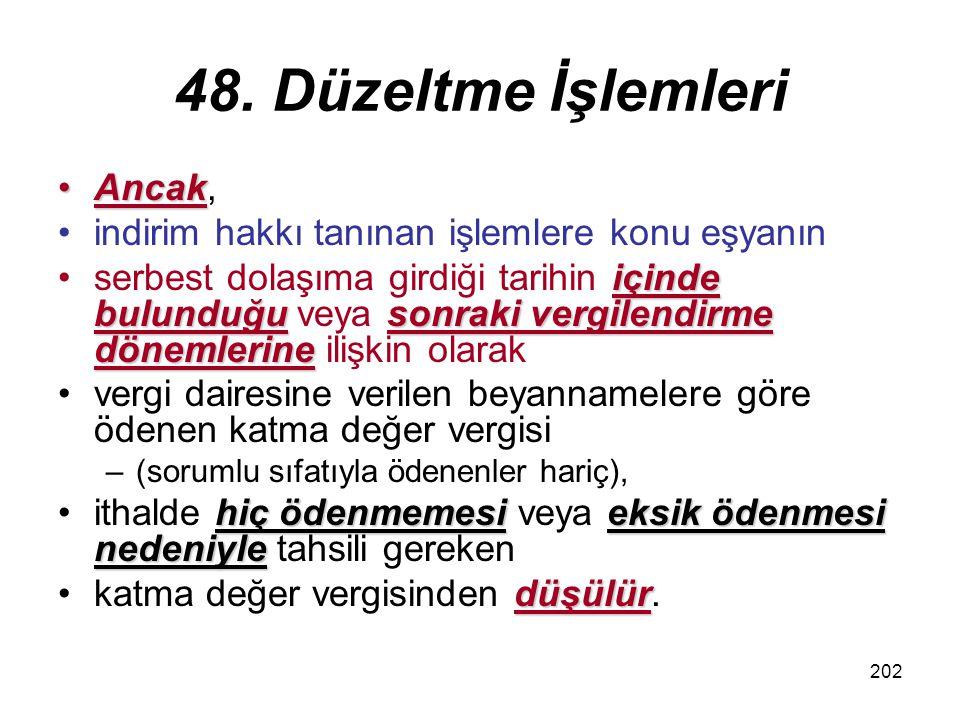 48. Düzeltme İşlemleri Ancak,