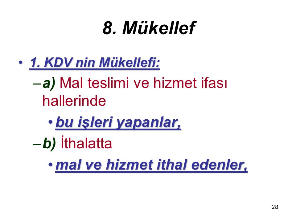 8. Mükellef a) Mal teslimi ve hizmet ifası hallerinde