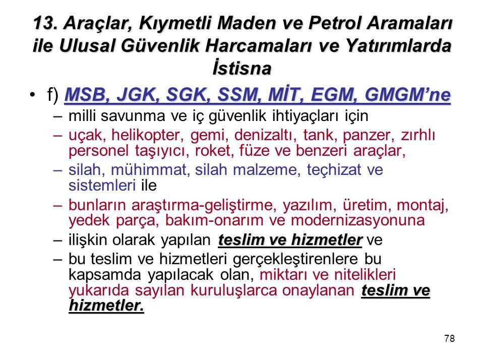 f) MSB, JGK, SGK, SSM, MİT, EGM, GMGM'ne