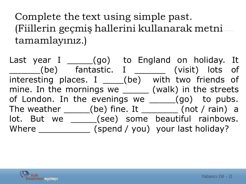 Complete the text using simple past
