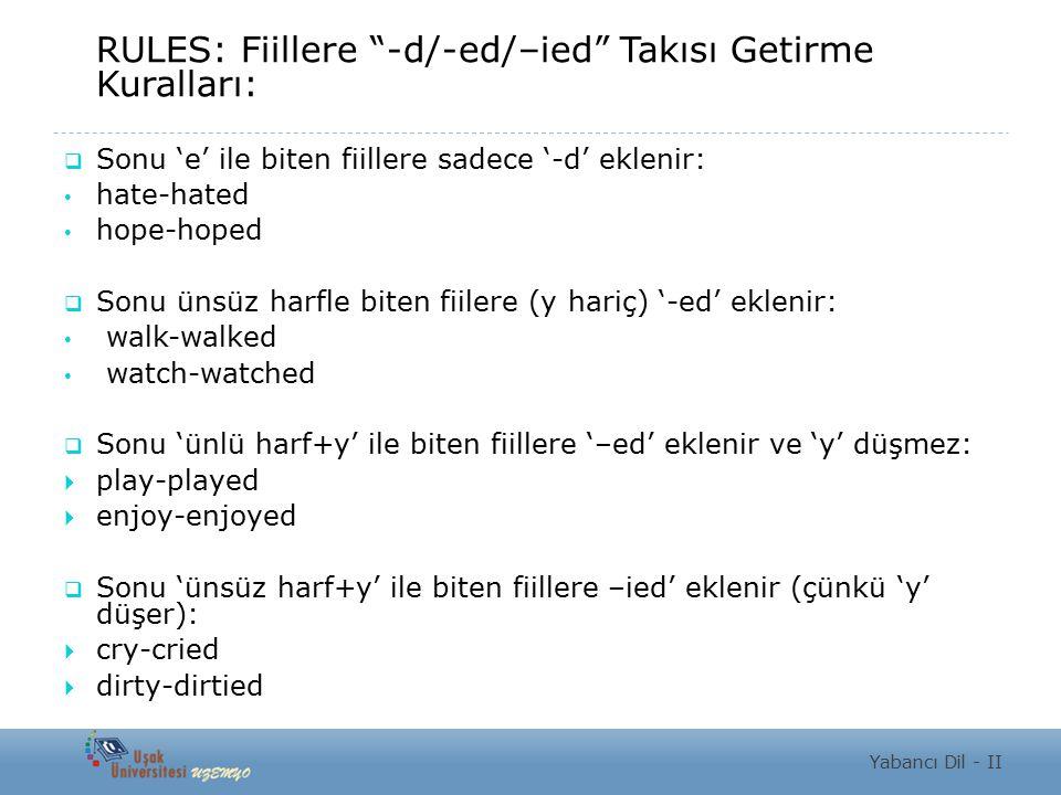 RULES: Fiillere -d/-ed/–ied Takısı Getirme Kuralları: