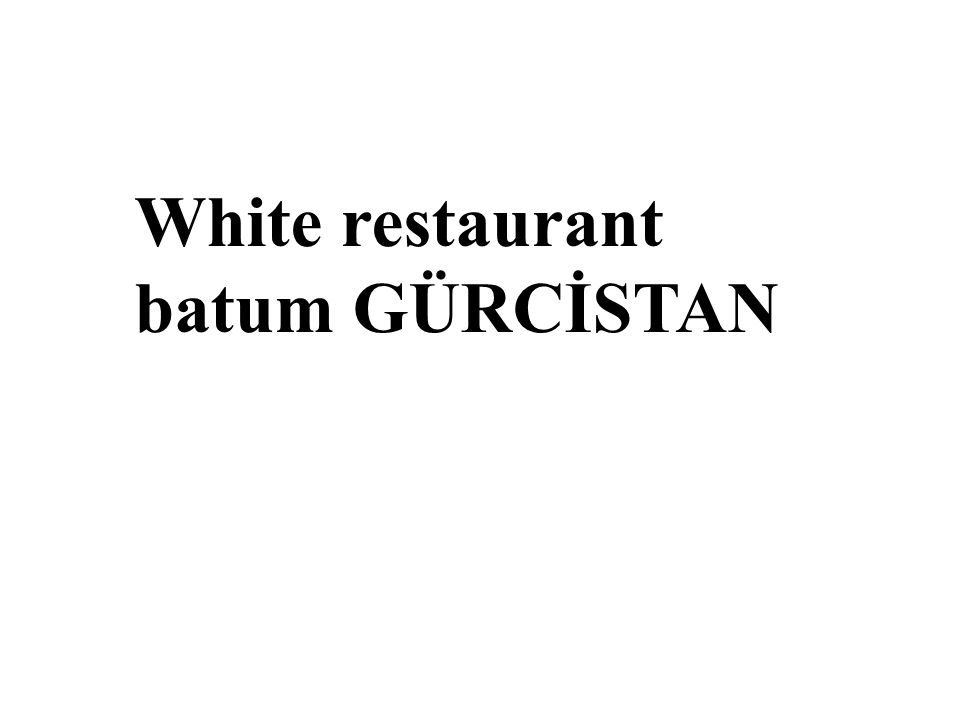 White restaurant batum GÜRCİSTAN