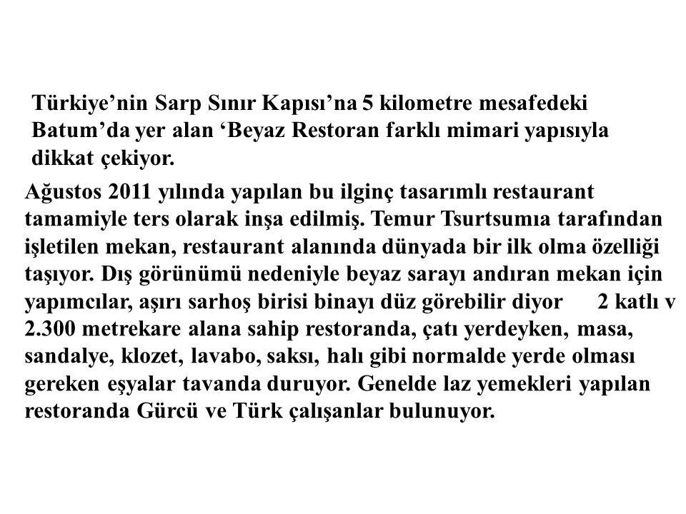 Türkiye'nin Sarp Sınır Kapısı'na 5 kilometre mesafedeki Batum'da yer alan 'Beyaz Restoran farklı mimari yapısıyla dikkat çekiyor.
