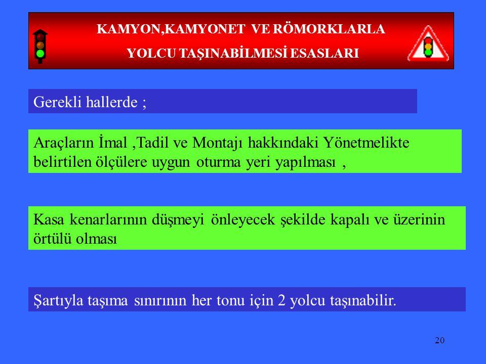 KAMYON,KAMYONET VE RÖMORKLARLA YOLCU TAŞINABİLMESİ ESASLARI