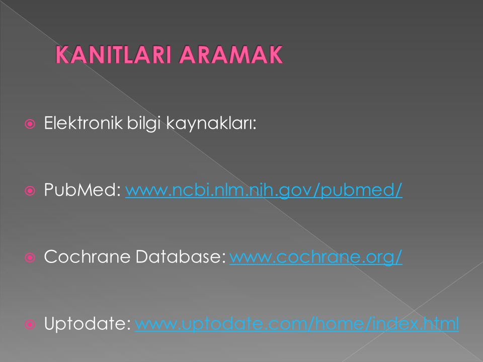 KANITLARI ARAMAK Elektronik bilgi kaynakları: