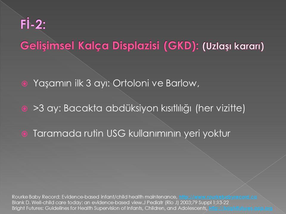 Fİ-2: Gelişimsel Kalça Displazisi (GKD): (Uzlaşı kararı)