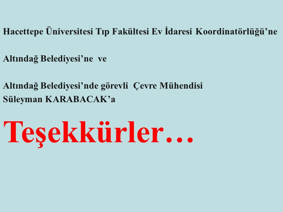 Hacettepe Üniversitesi Tıp Fakültesi Ev İdaresi Koordinatörlüğü'ne