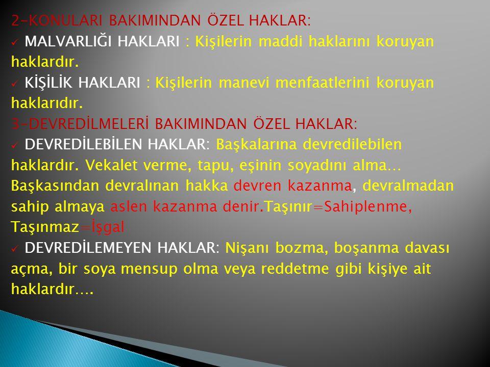 2-KONULARI BAKIMINDAN ÖZEL HAKLAR: