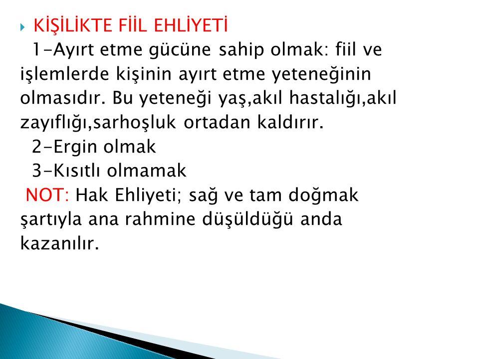 KİŞİLİKTE FİİL EHLİYETİ