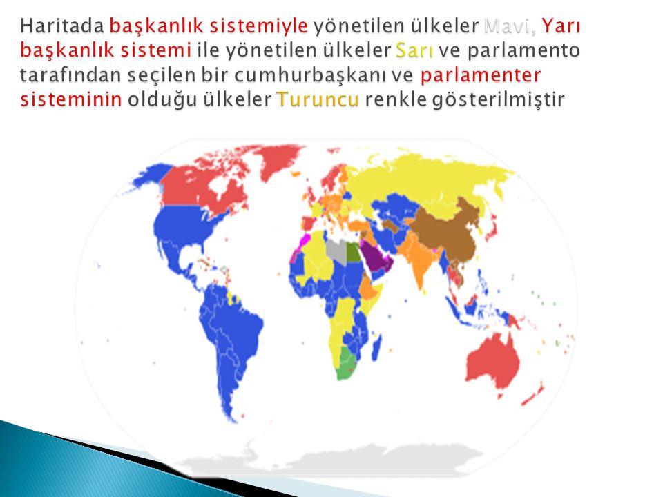 Haritada başkanlık sistemiyle yönetilen ülkeler Mavi, Yarı başkanlık sistemi ile yönetilen ülkeler Sarı ve parlamento tarafından seçilen bir cumhurbaşkanı ve parlamenter sisteminin olduğu ülkeler Turuncu renkle gösterilmiştir