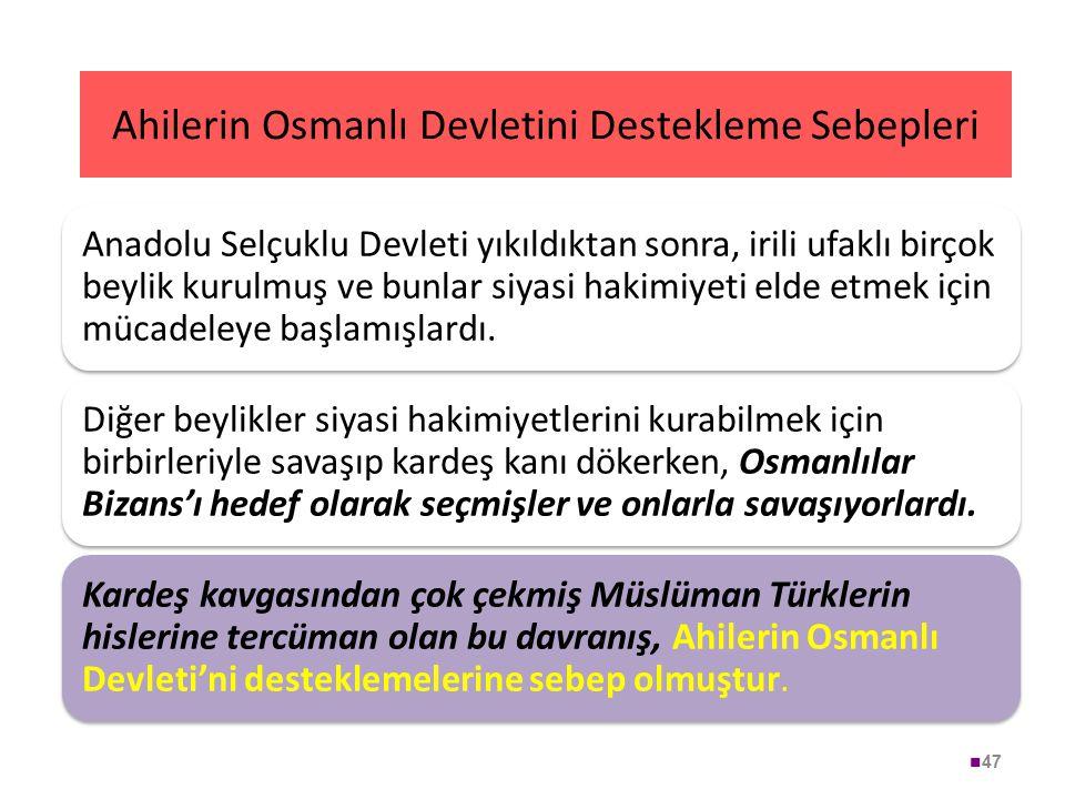 Ahilerin Osmanlı Devletini Destekleme Sebepleri