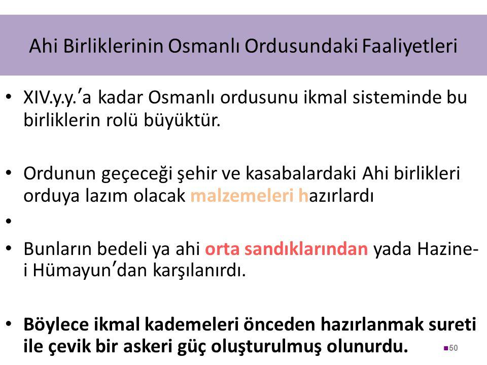 Ahi Birliklerinin Osmanlı Ordusundaki Faaliyetleri