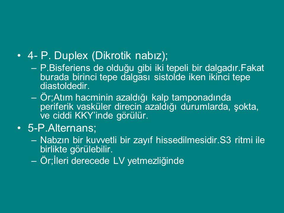 4- P. Duplex (Dikrotik nabız);