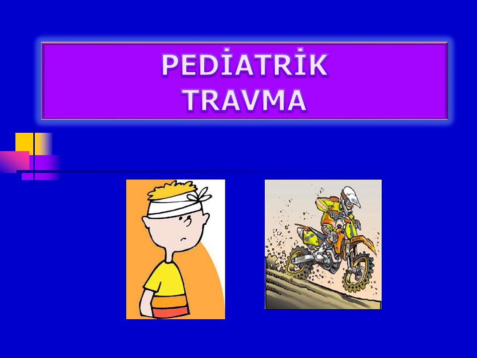PEDİATRİK TRAVMA